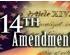 14th Amendment Adopted